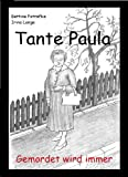 Tante Paula - Gemordet wird immer