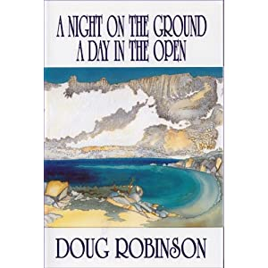 A Night On the Ground A Day in the Open Doug Robinson