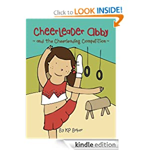 Cheerleader Abby and the Cheerleading Competition (Book 2 : The Adventures of Cheerleader Abby - Stories for Kids 4-8)