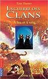 La guerre des clans, tome 2 : A feu et à sang par Hunter