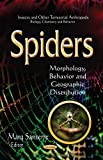 img - for Spiders: Morphology, Behavior and Geographic Distribution (Insects and Other Terrestrial Arthropods: Biology, Chemistry and Behavior: Animal Science, Issues and Professions) book / textbook / text book