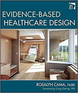 Evidence-Based Healthcare Design: Rosalyn Cama