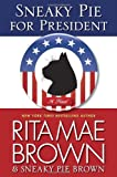 Sneaky Pie for President: A Novel (0345530462) by Brown, Rita Mae
