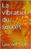 La vibration du succ�s