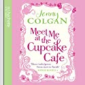 Meet Me at the Cupcake Café Audiobook by Jenny Colgan Narrated by Penelope Rawlins