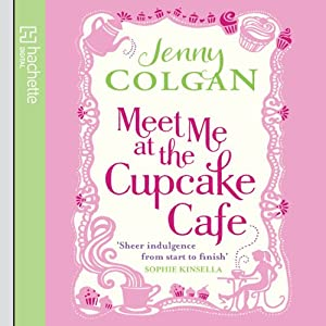 Meet Me at the Cupcake Café Audiobook