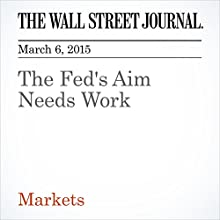 The Fed's Aim Needs Work (       UNABRIDGED) by Spencer Jakab Narrated by Ken Borgers
