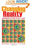 Changing Reality: Huna Practices to C...
