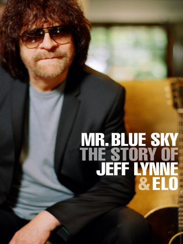 Mr. Blue Sky: The Story Of Jeff Lynne & Elo