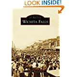 Wichita Falls (Images of America) (Images of America (Arcadia Publishing))
