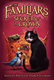 img - for The Familiars #2: Secrets of the Crown (Familiars (Quality)) book / textbook / text book