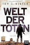 Welt der Toten: Thriller (Allgemeine Reihe. Bastei Lübbe Taschenbücher)