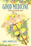 Good Medicine: A Return to Common Sense
