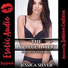 The College Intern: Hot MILF Office Sex Audiobook by Jessica Silver Narrated by Sabrina Carleton