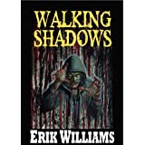 Walking Shadowsby Erik Williams