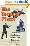 Tactical Pistol: Advanced Gunfighting...