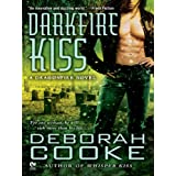 Darkfire Kiss: A Dragonfire Novel (Dragonfire series Book 6) ~ Deborah Cooke
