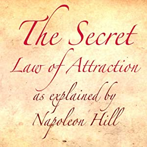 The Secret Law of Attraction as Explained by Napoleon Hill | [Napoleon Hill]