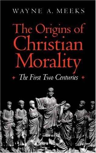 Image for The Origins of Christian Morality : The First Two Centuries