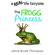 The Frogg Princess: A Real Life Fairytale: A Silver Creek Novella Series, Book 3 | Livre audio Auteur(s) : Jamie Brook Thompson Narrateur(s) : Angie Hickman