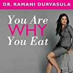 You Are Why You Eat: Change Your Food Attitude, Change Your Life | Dr. Ramani Durvasula