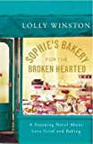 Sophie's Bakery For The Broken Hearted (0091799899) by Lolly Winston