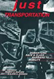Just Transportation: Dismantling Race and Class Barriers to Mobility
