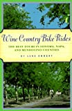 Search : Wine Country Bike Rides: The Best Tours in Sonoma, Napa, and Mendocino Counties