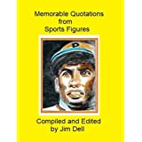 Memorable Quotations from Sports Figures ~ Jim Dell