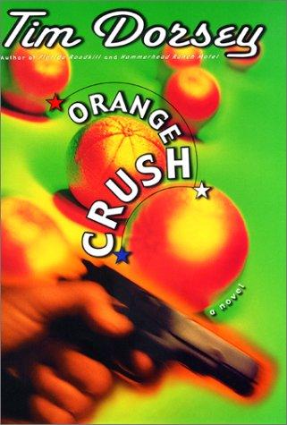Orange Crush: A Novel, TIM DORSEY