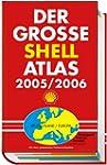 Der gro�e Shell Atlas 2005/2006