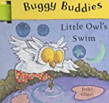 Little Owl's Swim (Buggy Buddies) (0333998316) by Gliori, Debi