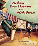 Nothing Ever Happens On 90th Street (Turtleback School & Library Binding Edition) (0613228030) by Schotter, Roni