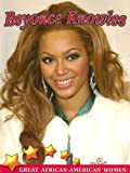 Beyonce Knowles (Great African American Women)