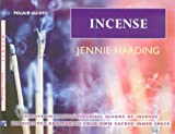 img - for Incense: Create Your Personal Blends of Incense to Enrich and Discover Your Sacred Inner Spaces (Polair Guides) book / textbook / text book