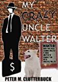 My Crazy Uncle Walter