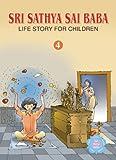 Sri Sathya Sai Baba Life Story for Children: v. 4