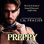 Preppy: The Life & Death of Samuel Clearwater, Part 1: King Series, Book 5 | T.M. Frazier