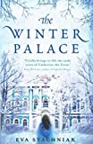 Eva Stachniak The Winter Palace (A novel of the young Catherine the Great)