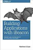 Building Applications with iBeacon Front Cover