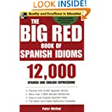 The Big Red Book of Spanish Idioms: 12,000 Spanish and English Expressions by Peter Weibel