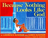 Because Nothing Looks Like God (158023092X) by Lawrence Kushner