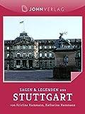 Sagen und Legenden aus Stuttgart: Stuttgarter Sagen und Legenden (Stadtsagen 28) (German Edition)