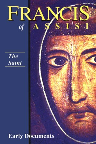 Francis of Assisi - The Saint: Early Documents, vol. 1...