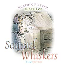 The Tale of Samuel Whiskers (       UNABRIDGED) by Beatrix Potter Narrated by Josh Verbae