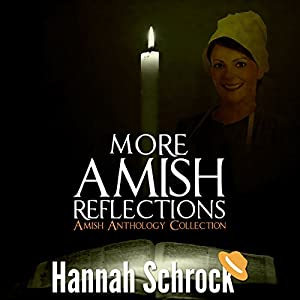 More Amish Reflections: Another Amish Anthology Collection Audiobook
