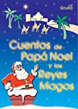 Cuentos De Papa Noel Y Los Reyes Magos / Stories of Santa Claus and the Three Kings (Spanish Edition)