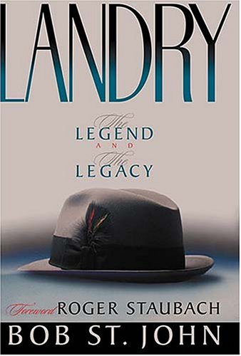 Landry : The Legend and the Legacy, BOB ST. JOHN