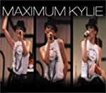 Maximum Kylie: The Unauthorised Biogr...