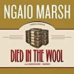 Died in the Wool (       UNABRIDGED) by Ngaio Marsh Narrated by Wanda McCaddon
